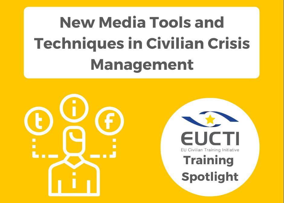 TRAINING SPOTLIGHT: New Media Tools and Techniques in Civilian Crisis Management